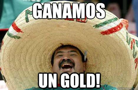 ganamos un gold! - ganamos un gold!  Merry mexican