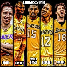 Lakers 2013 NASH Bryant Wold peace Howard Gasol