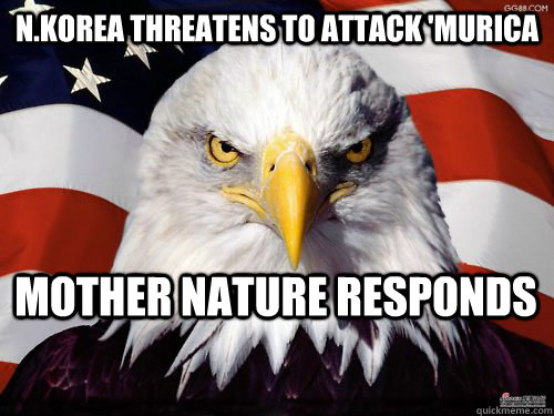 N.Korea Threatens to attack 'Murica Mother nature responds