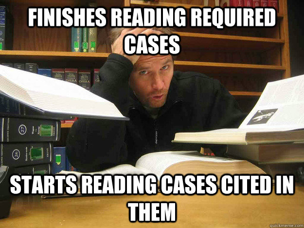 finishes reading required cases Starts reading cases cited in them