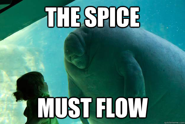 THE SPICE MUST FLOW - THE SPICE MUST FLOW  Overlord Manatee