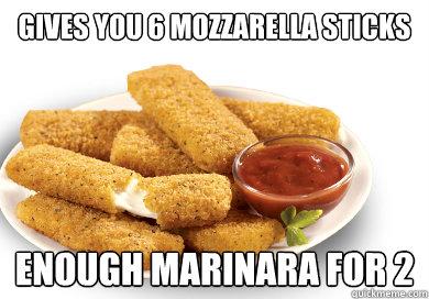 Gives You 6 Mozzarella Sticks Enough Marinara For 2 Scumbag Tgi