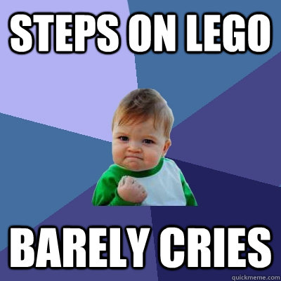 Steps on lego barely cries - Steps on lego barely cries  Success Kid