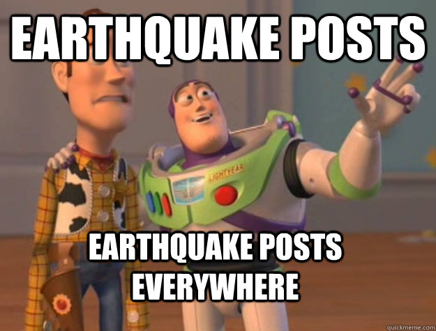 Earthquake posts Earthquake posts everywhere - Earthquake posts Earthquake posts everywhere  Buzz Lightyear