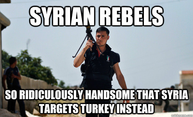 Syrian Rebels So ridiculously handsome that Syria targets Turkey instead