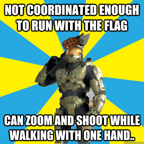 Not coordinated enough to run with the flag can zoom and shoot while walking with one hand..