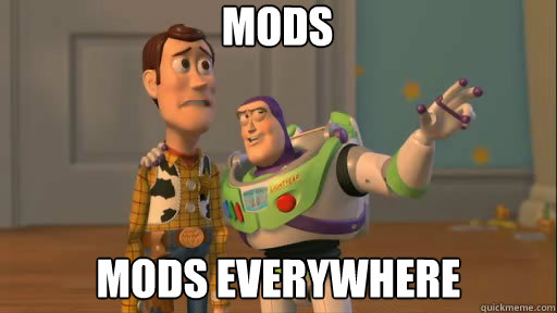 Mods Mods everywhere - Mods Mods everywhere  Everywhere