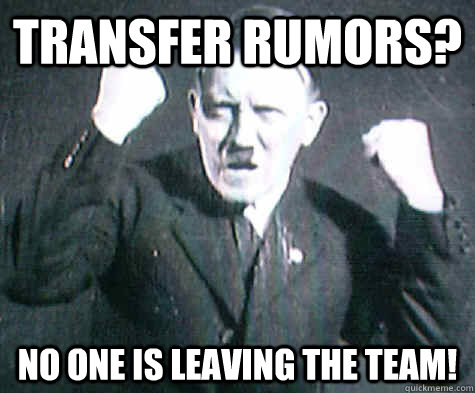 Transfer Rumors? NO ONE IS LEAVING THE TEAM! - Transfer Rumors? NO ONE IS LEAVING THE TEAM!  Furious Hitler