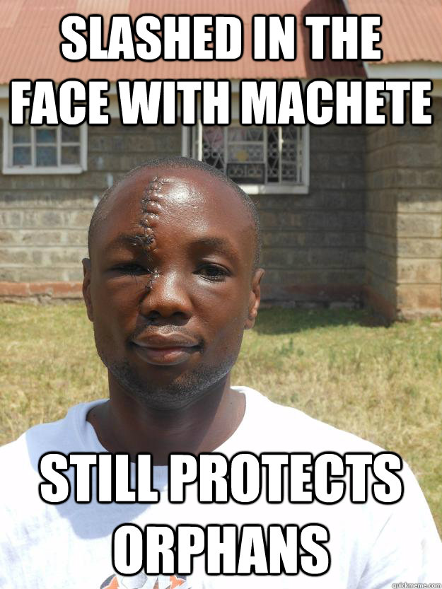 Slashed In the Face with machete still protects orphans - Slashed In the Face with machete still protects orphans  Overly Awesome Omari