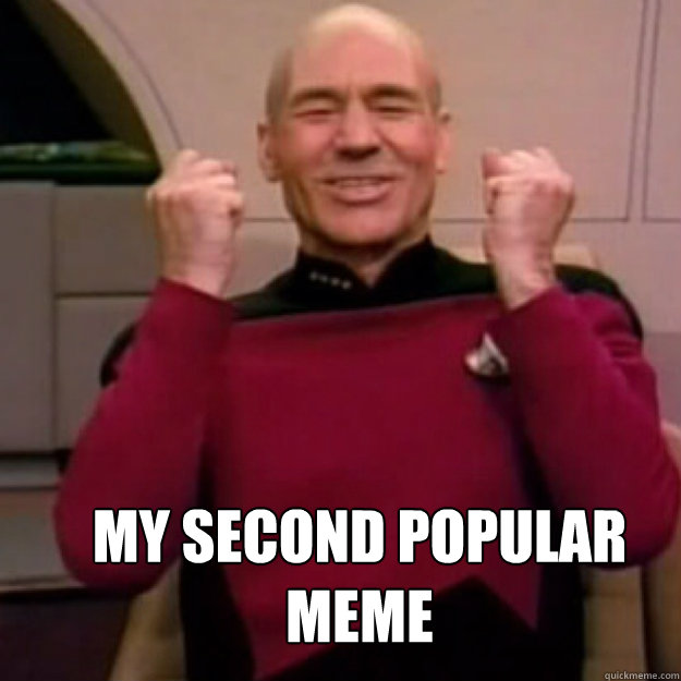 my second popular meme  Win Picard