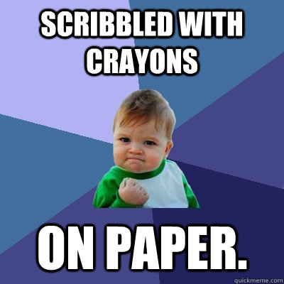 Scribbled with crayons on paper. - Scribbled with crayons on paper.  Success Kid