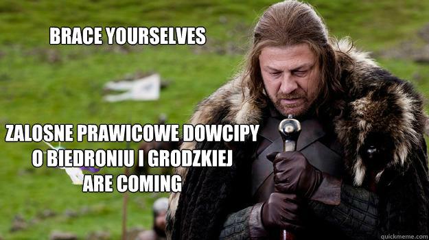 Brace yourselves Zalosne prawicowe dowcipy o Biedroniu i Grodzkiej Are coming