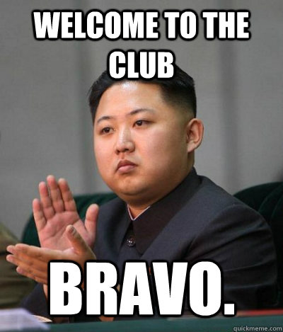 Welcome to the club Bravo.