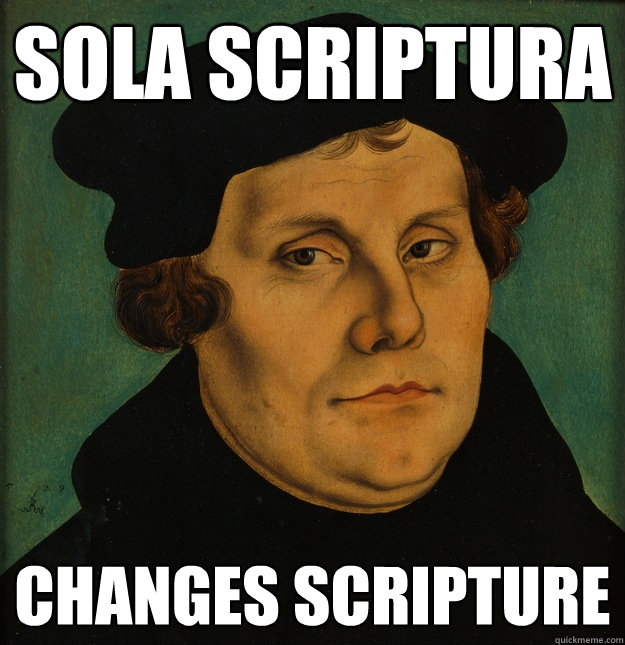 Sola SCriptura Changes Scripture
