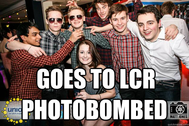 Goes to LCR Photobombed