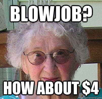 blowjob how about 4   generous garage sale granny