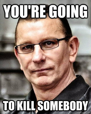 you're going to kill somebody - you're going to kill somebody  robert irvine
