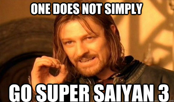 One does not simply  go super saiyan 3 - One does not simply  go super saiyan 3  Boromirmod