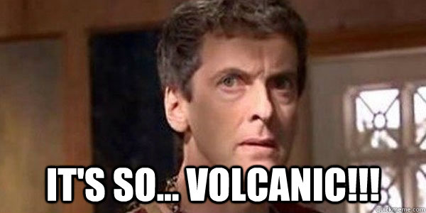 it's so... volcanic!!! -  it's so... volcanic!!!  Misc