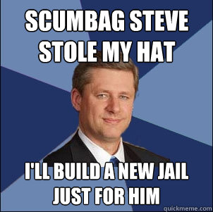 scumbag steve stole my hat I'll build a new jail just for him