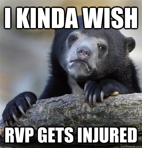 I kinda wish RVP gets injured - I kinda wish RVP gets injured  Confession Bear