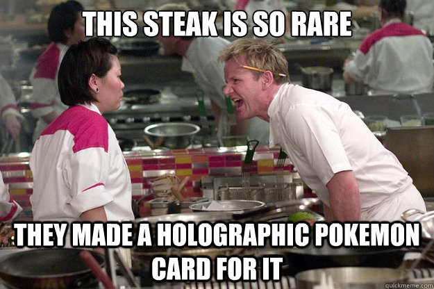 This steak is so rare They made a holographic pokemon card for it