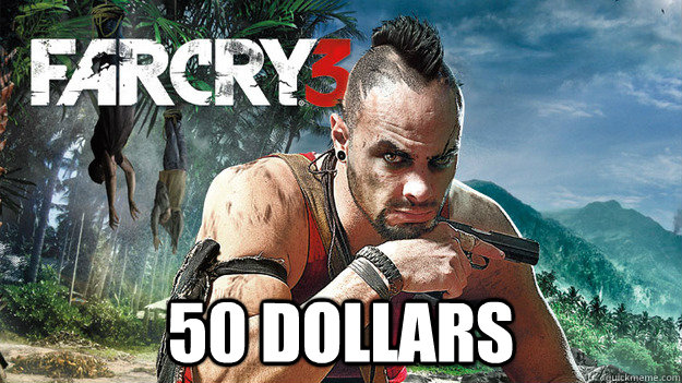 50 dollars -  50 dollars  Far Cry 3 Logic