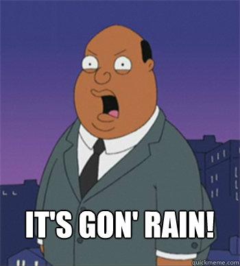 IT'S GON' RAIN!  Ollie Williams