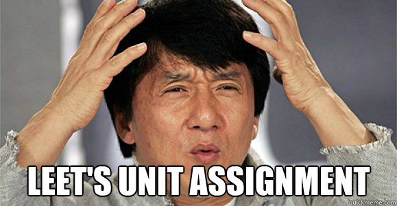 Leet's Unit Assignment -  Leet's Unit Assignment  Confused Jackie Chan