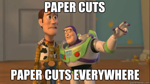 paper cuts paper cuts everywhere - paper cuts paper cuts everywhere  Everywhere