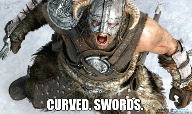 Curved. Swords.