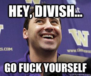 hey, divish... go fuck yourself - hey, divish... go fuck yourself  Sark