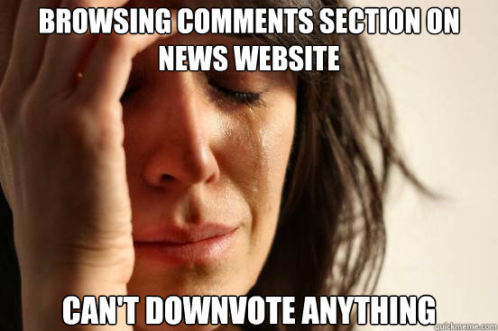 Browsing comments section on news website Can't downvote anything - Browsing comments section on news website Can't downvote anything  First World Problems