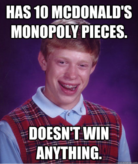 Has 10 Mcdonald's Monopoly pieces. Doesn't win anything. - Has 10 Mcdonald's Monopoly pieces. Doesn't win anything.  Misc