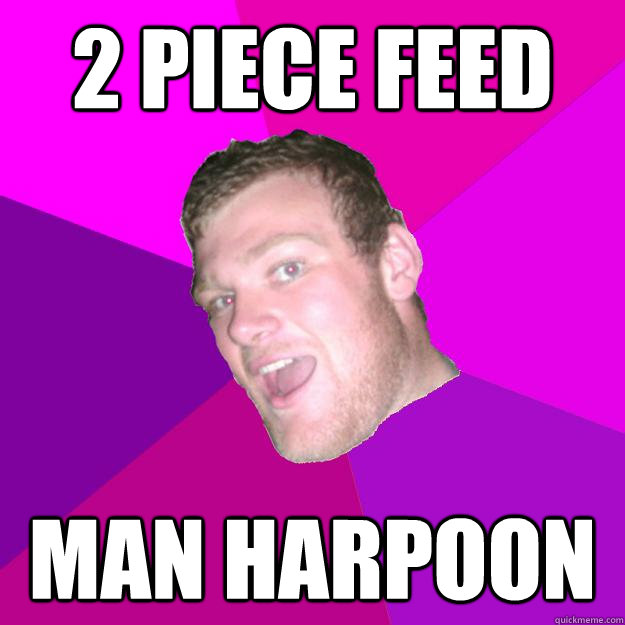 2 piece feed man harpoon - 2 piece feed man harpoon  Redneck Rob