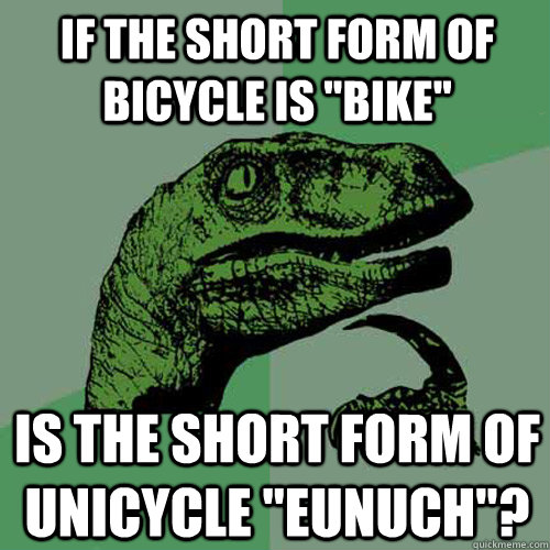 If the short form of bicycle is
