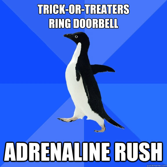Trick-or-Treaters  Ring Doorbell Adrenaline Rush - Trick-or-Treaters  Ring Doorbell Adrenaline Rush  Socially Awkward Penguin