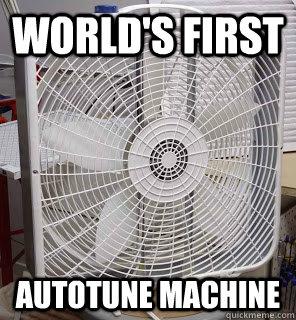 World's First Autotune Machine - World's First Autotune Machine  autotuning fan