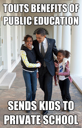 Touts benefits of public education Sends kids to private school - Touts benefits of public education Sends kids to private school  Scumbag Obama