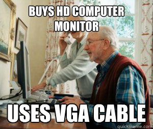 Buys HD Computer monitor Uses VGA cable