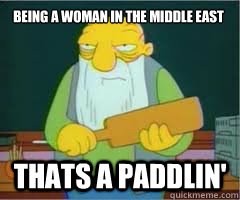 Being a woman in the Middle East Thats a paddlin'