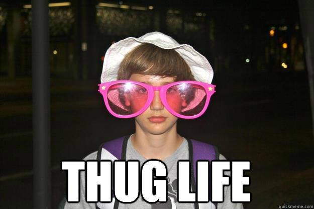gay thug life