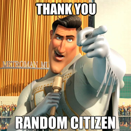 Funny No Thank You Meme : Thank you random citizen andfuckyoutoorandomcitizen