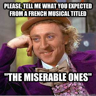 Please, tell me what you expected from a french musical titled