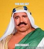 Iron Sheik You Are Gay And Faggot 89