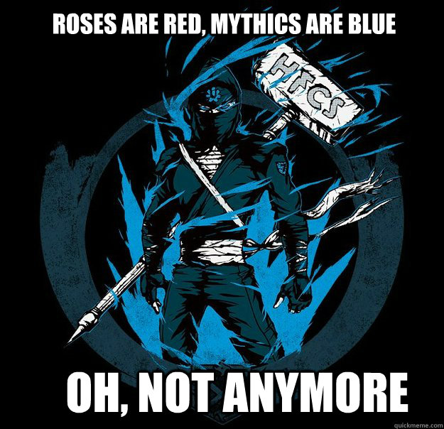 Roses are red, Mythics are Blue Oh, not anymore