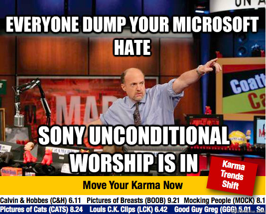 Everyone dump your Microsoft hate Sony unconditional worship is in - Everyone dump your Microsoft hate Sony unconditional worship is in  Mad Karma with Jim Cramer