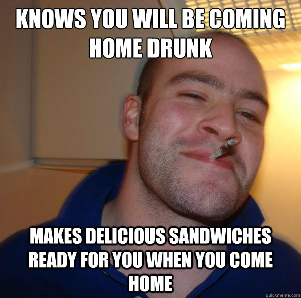 2fd361e640db70618e84799b2b74da7faba5b4eb3559a24af27719e092a8c223 knows you will be coming home drunk makes delicious sandwiches