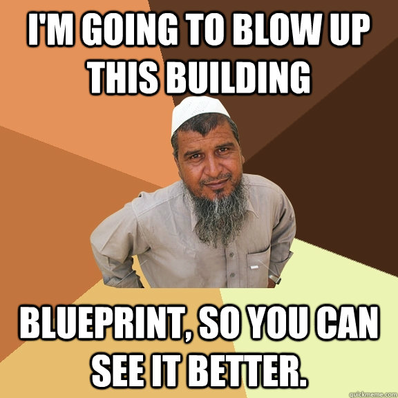 I'm going to blow up this building blueprint, so you can see it better.  Ordinary Muslim Man
