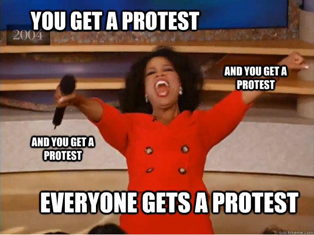 You get a protest everyone gets a protest and you get a protest and you get a protest - You get a protest everyone gets a protest and you get a protest and you get a protest  oprah you get a car